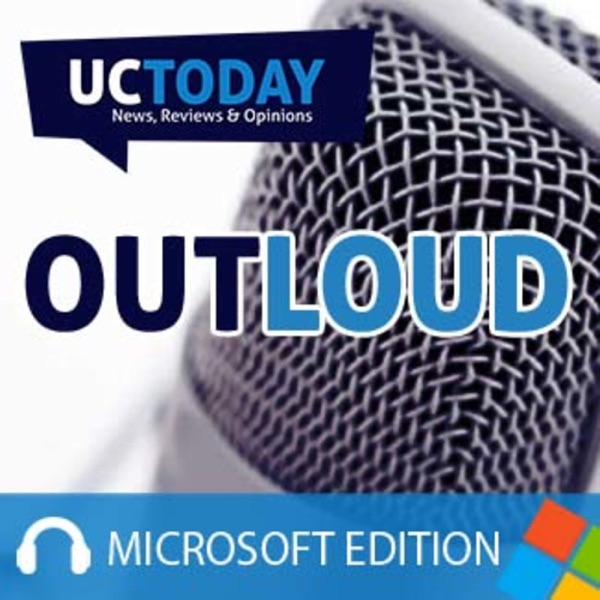 Microsoft Teams - UC Today Out Loud | Listen Free on Castbox