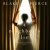 Blake Pierce - Neighbor's Lie, A (A Chloe Fine Psychological Suspense Mystery—Book 2)  artwork