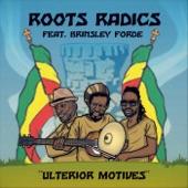 Roots Radics & Sly & Robbie - Ulterior Motives (Sly & Robbie vs. Roots Radics) [feat. Brinsley Forde, Don Camel & Bongo Herman] feat. Brinsley Forde,Don Camel,Bongo Herman