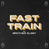 Brother Elsey - Fast Train