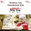 Kopale Aaj Valobasar Jor From Sesher Golpo Single