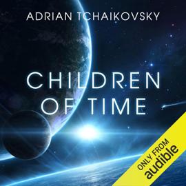 Children of Time (Unabridged) audiobook