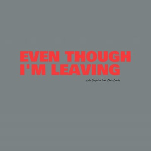 Luke Stapleton - Even Though I'm Leaving feat. Chris Combs