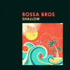 Bossa Bros & Bossanova Covers - Shallow artwork
