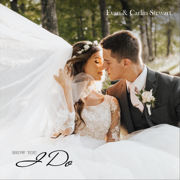 Show You I Do - Evan Stewart & Carlin Stewart - Evan Stewart & Carlin Stewart