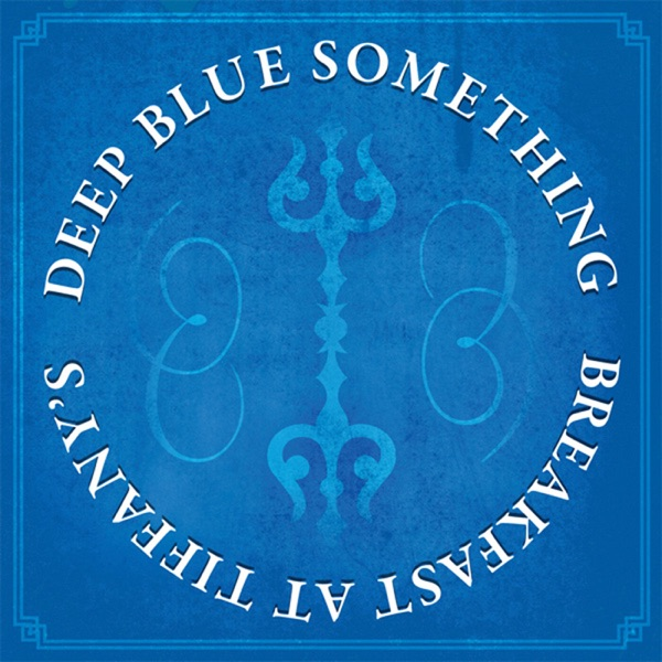 Deep Blue Something mit Breakfast At Tiffany's
