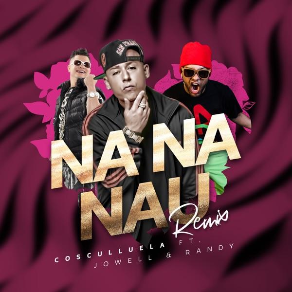 Na Na Nau (feat. Jowell & Randy) [Remix] - Single