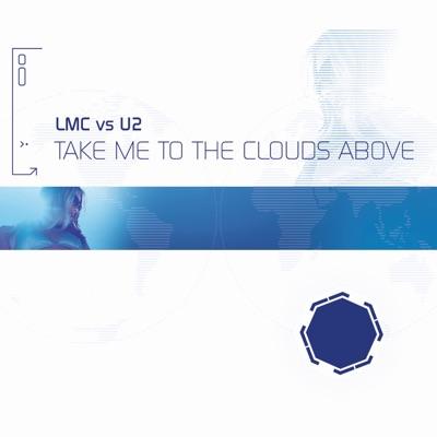 Take Me To The Clouds Above (LMC Vs. U2 / Remixes) - U2