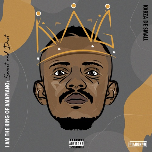 Kabza De Small – I Am the King of Amapiano: Sweet & Dust [iTunes Plus AAC M4A]