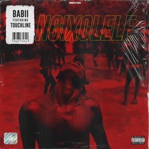 BABii - Ngixolele feat. Touchline