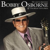 Bobby Osborne & The Rocky Top X-Press - Sunday Morning Coming Down