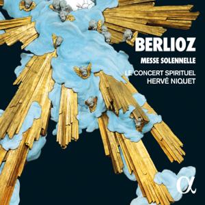 Le Concert Spirituel & Hervé Niquet - Berlioz: Messe solennelle