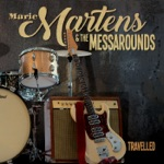 Marie Martens & the Messarounds - Change My Ways