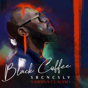 Black Coffee & Sabrina Claudio - SBCNCSLY