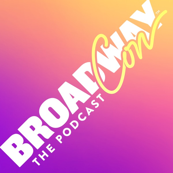 BroadwayCon: The Podcast