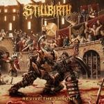 Stillbirth - Dethrone the King