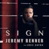 Jeremy Renner & Eric Zayne - Sign  artwork