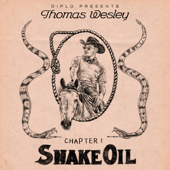 Diplo Presents Thomas Wesley, Chapter 1: Snake Oil - Diplo