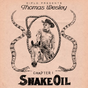 Diplo Presents Thomas Wesley, Chapter 1: Snake Oil