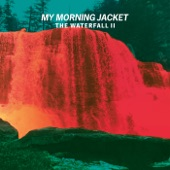 My Morning Jacket - Feel You