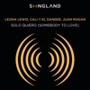 Solo Quiero (Somebody To Love) [From Songland] - Single, Leona Lewis, Cali y El Dandee & Juan Magán