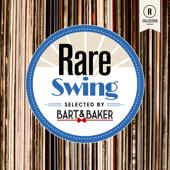 Rare Swing (Selected by Bart & Baker)