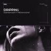 Adem & Murat & Megan Kashat - Dripping обложка