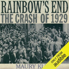 Rainbow's End: The Crash of 1929: Oxford University Press: Pivotal Moments in US History (Unabridged)