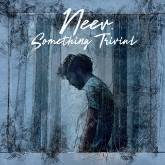 Neev - Something Trivial
