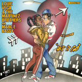 Let It Go (with Marc E. Bassy) - Louie Vega & The Martinez Brothers