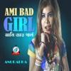 Ami Bad Girl Single