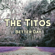 Better Day - The Titos