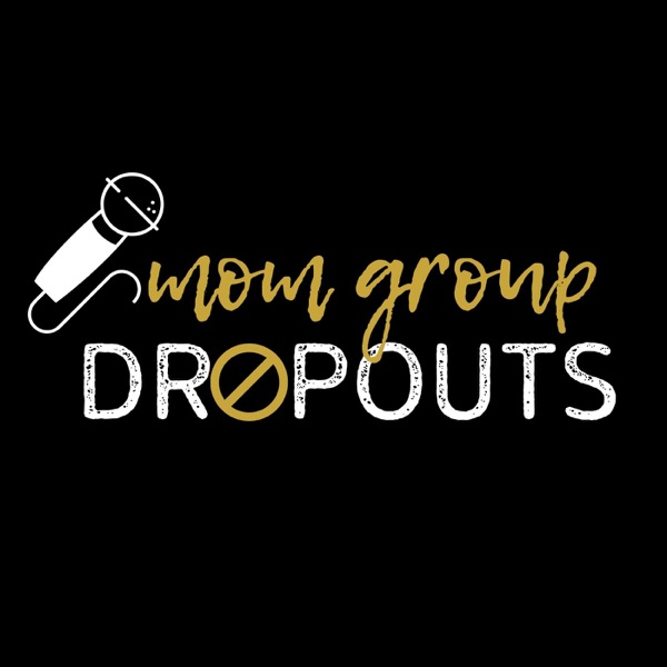 Mom Group Dropouts