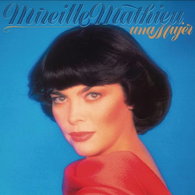 Una Mujer (Remasterizado) - Mireille Mathieu