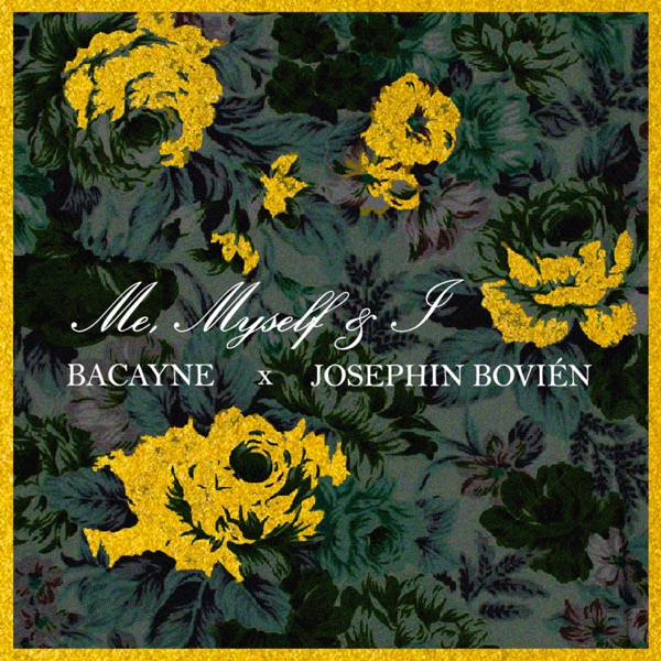 Me, Myself & I (feat. Josephin Bovién) - Single