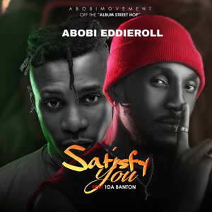 Abobi Eddieroll - Satisfy You feat. 1da Banton