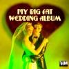 My Big Fat Wedding Album