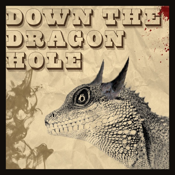 Down The Dragon Hole