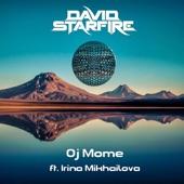 David Starfire/Irina Mikhailova - Oj Mome (ft. Irina Mikhailova) (Original Mix)