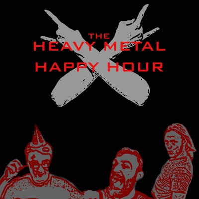 The Heavy Metal Happy Hour | Podbay