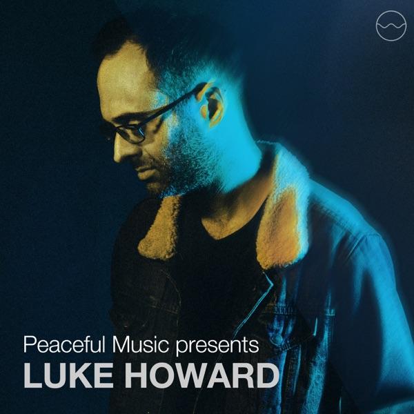 Luke Howard - Peaceful Music Presents Luke Howard (Visual Album) album wiki, reviews