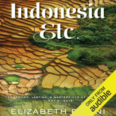 Indonesia, Etc.: Exploring the Improbable Nation (Unabridged)