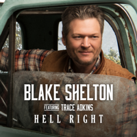 Blake Shelton Hell Right (feat. Trace Adkins)