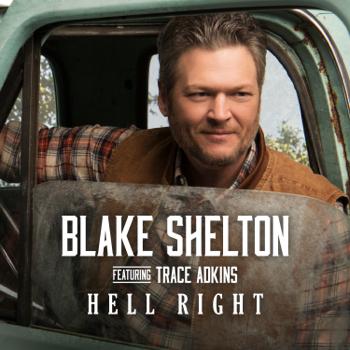 Blake Shelton Hell Right feat Trace Adkins Blake Shelton album songs, reviews, credits