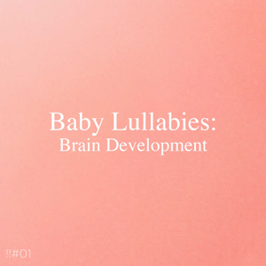 Sleep Baby Sleep & Baby Lullaby - !!#01 Baby Lullabies: Brain Development