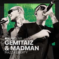 Gemitaiz & MadMan - Apple Music Live: Piazza Liberty - Gemitaiz & MadMan artwork