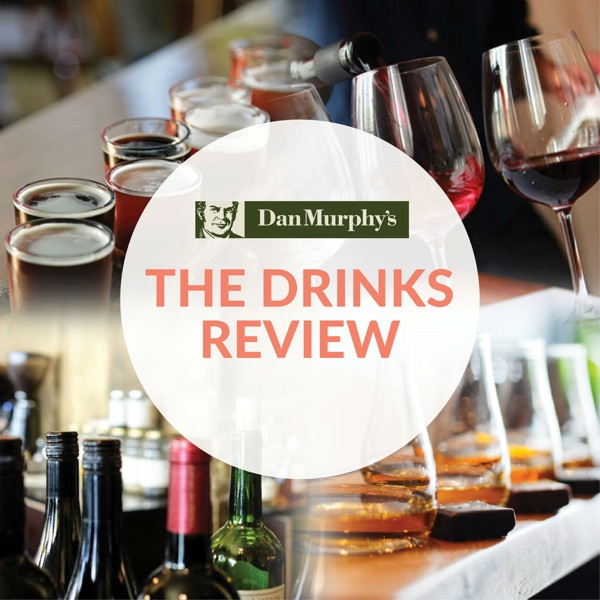 The Drinks Review for Dan Murphy's Podcast