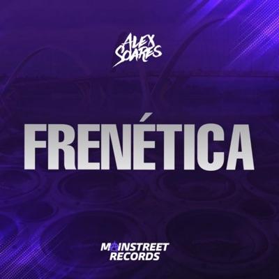 Frenética - Single - Alex Soares