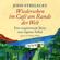 John Strelecky - Wiedersehen im Café am Rande der Welt [Meeting Again in the Cafe on the Edge of the World]: Eine inspirierende Reise zum eigenen Selbst [An Inspiring Journey to Your Own Self] (Unabridged)