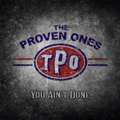 The Proven Ones - I Ain't Good for Nothin'